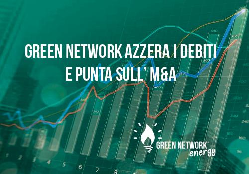 Green Network azzera i debiti e punta sull'M&A